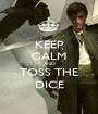 KEEP CALM AND TOSS THE DICE - Personalised Poster A1 size