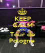 KEEP CALM AND Tour de Pologne  - Personalised Poster A1 size