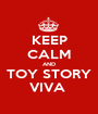 KEEP CALM AND TOY STORY VIVA  - Personalised Poster A1 size