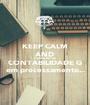 KEEP CALM AND TRABALHO DE CONTABILIDADE G em processamento... - Personalised Poster A1 size