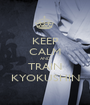 KEEP CALM AND TRAIN KYOKUSHIN - Personalised Poster A1 size
