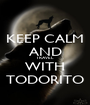 KEEP CALM AND TRAVEL WITH TODORITO - Personalised Poster A1 size
