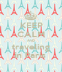 KEEP CALM AND traveling in Paris  - Personalised Poster A1 size