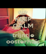 KEEP CALM AND trijntje oosterhuis - Personalised Poster A1 size