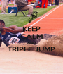 KEEP CALM AND TRIPLE JUMP  - Personalised Poster A1 size