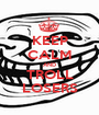 KEEP CALM AND TROLL LOSERS - Personalised Poster A1 size