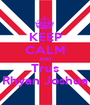 KEEP CALM AND Trus Rhyan Joshua - Personalised Poster A1 size