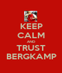 KEEP CALM AND TRUST BERGKAMP - Personalised Poster A1 size