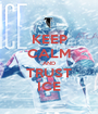 KEEP CALM AND TRUST ICE - Personalised Poster A1 size