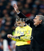 KEEP CALM AND TRUST MADRID - Personalised Poster A1 size