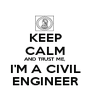KEEP CALM AND TRUST ME, I'M A CIVIL ENGINEER - Personalised Poster A1 size