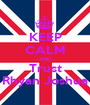 KEEP CALM AND Trust Rhyan Joshua - Personalised Poster A1 size