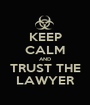KEEP CALM AND TRUST THE LAWYER - Personalised Poster A1 size