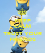 KEEP CALM AND  TRUST YOUR FRIENDS - Personalised Poster A1 size