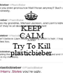 KEEP CALM AND Try To Kill plasticbieber - Personalised Poster A1 size