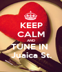 KEEP CALM AND TUNE IN  Juaica St. - Personalised Poster A1 size