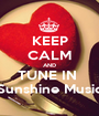 KEEP CALM AND TUNE IN  Sunshine Music - Personalised Poster A1 size
