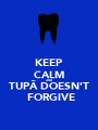 KEEP CALM AND TUPÃ DOESN'T  FORGIVE - Personalised Poster A1 size