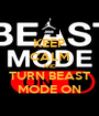 KEEP CALM AND TURN BEAST MODE ON - Personalised Poster A1 size