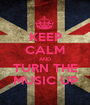 KEEP CALM AND TURN THE MUSIC UP - Personalised Poster A1 size