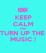 KEEP CALM AND TURN UP THE  MUSIC ! - Personalised Poster A1 size