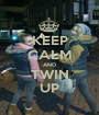 KEEP CALM AND TWIN UP - Personalised Poster A1 size