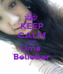 KEEP CALM AND Uma  Belieber - Personalised Poster A1 size