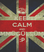 KEEP CALM AND ÜMMÜGÜLSÜMM :P - Personalised Poster A1 size
