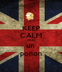 KEEP CALM AND un  pollon - Personalised Poster A1 size