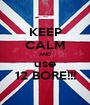 KEEP CALM AND use 12 BORE!!! - Personalised Poster A1 size