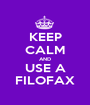 KEEP CALM AND USE A FILOFAX - Personalised Poster A1 size