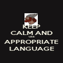 KEEP CALM AND USE APPROPRIATE LANGUAGE - Personalised Poster A1 size