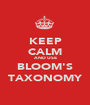 KEEP CALM AND USE BLOOM'S TAXONOMY - Personalised Poster A1 size