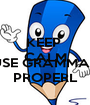 KEEP  CALM AND  USE GRAMMAR PROPERL - Personalised Poster A1 size