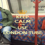 KEEP CALM AND USE LONDON TUBE - Personalised Poster A1 size