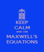 KEEP CALM AND USE MAXWELL'S EQUATIONS - Personalised Poster A1 size