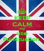 KEEP CALM AND use Punctuation  - Personalised Poster A1 size