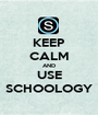 KEEP CALM AND USE SCHOOLOGY - Personalised Poster A1 size