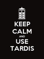 KEEP CALM AND USE TARDIS - Personalised Poster A1 size