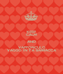 KEEP CALM AND VAFFONCULO VAGGO IN T'A BARRACCA - Personalised Poster A1 size