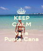 KEEP CALM AND vai a Punta Cana - Personalised Poster A1 size