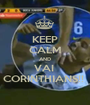 KEEP CALM AND VAI  CORINTHIANS!!  - Personalised Poster A1 size