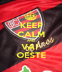KEEP CALM AND VAI  OESTE - Personalised Poster A1 size