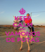 KEEP CALM AND VAMONOS DE PUTAS - Personalised Poster A1 size
