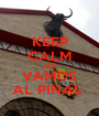 KEEP CALM AND VAMOS AL PINAL  - Personalised Poster A1 size
