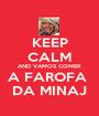 KEEP CALM AND VAMOS COMER A FAROFA  DA MINAJ - Personalised Poster A1 size