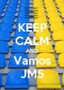 KEEP CALM AND Vamos JM5 - Personalised Poster A1 size