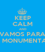 KEEP CALM AND VAMOS PARA O MONUMENTAL - Personalised Poster A1 size