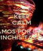 KEEP CALM AND VAMOS POR UNOS PINCHIS TACOS - Personalised Poster A1 size