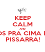 KEEP CALM AND VAMOS PRA CIMA DELES PISSARRA! - Personalised Poster A1 size